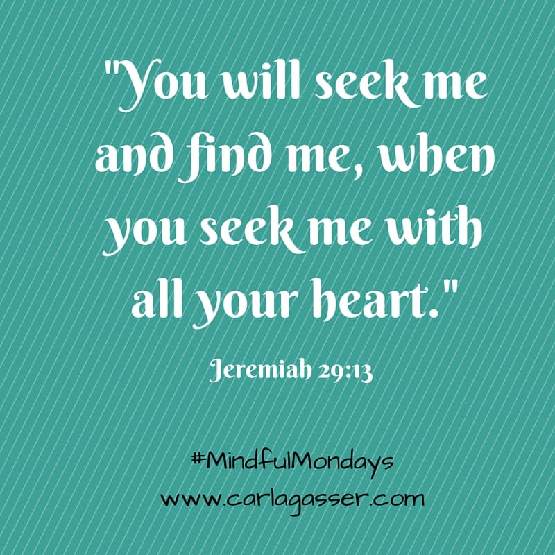 You will seek me and find me, when you seek me with all your heart.-2