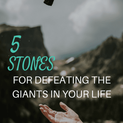 5 STONES FOR DEFEATING GIANTS IN YOUR LIFE