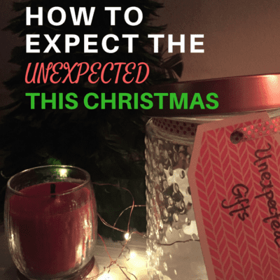 HOW TO EXPECT THE UNEXPECTED THIS CHRISTMAS